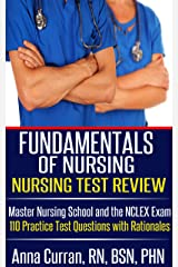 Fundamentals of Nursing   Nursing Test Review: Master Nursing School and the NCLEX Exam 110 Practice Test Questions with Rationales (Nursing Tests Series Book 2) Kindle Edition