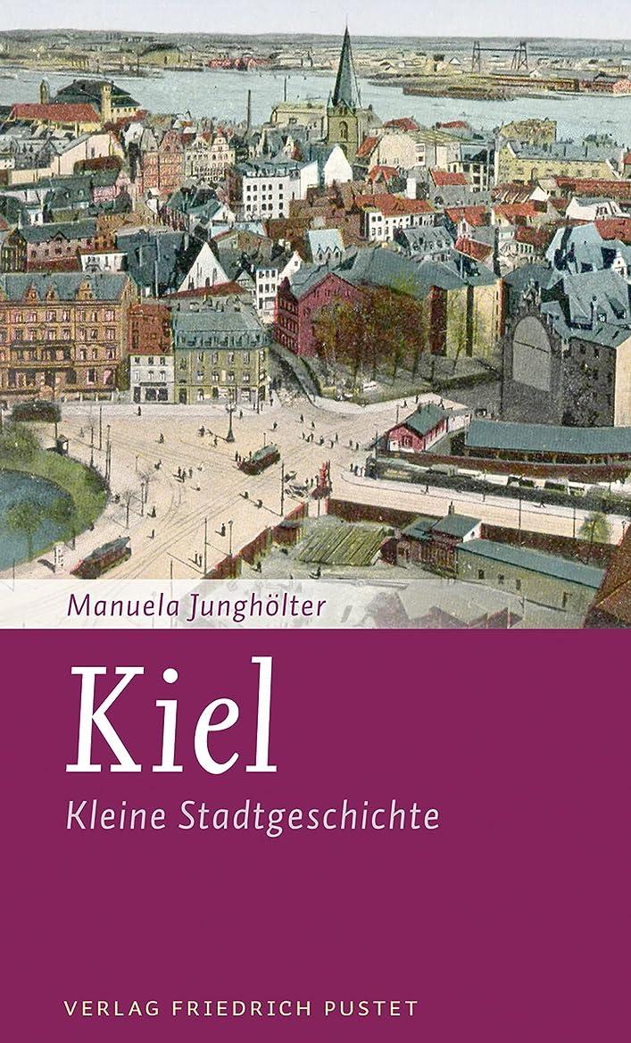 悪質な知人要求するKiel: Kleine Stadtgeschichte (Kleine Stadtgeschichten) (German Edition)
