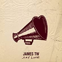 james tw say love