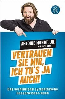 Vertrauen Sie mir, ich tu's ja auch!: Das verblüffend sympathische Besserwisser-Buch (German Edition)