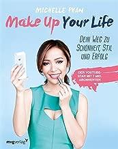 Make Up Your Life: Dein Weg zu Schönheit, Stil und Erfolg (German Edition)