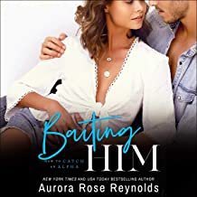 Baiting Him: How to Catch an Alpha, Book 2