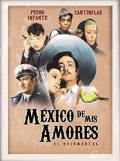 Mexico de mis Amores (aka Reir Llorando) (DOCUMENTAL)