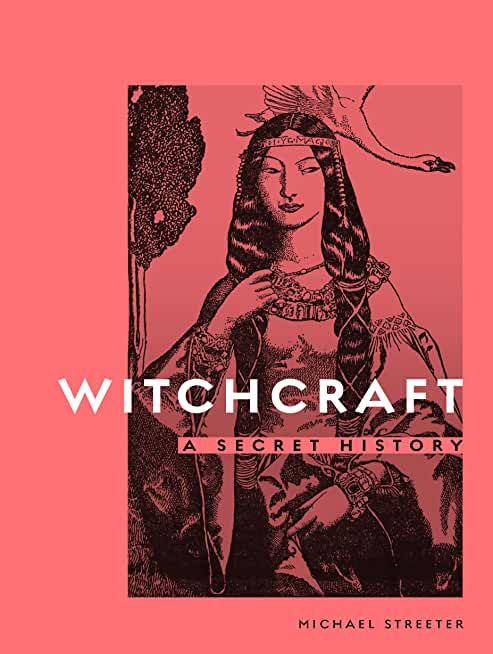 Witchcraft: A Secret History (English Edition)