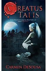 Creatus Talis (Creatus Series Book 5) Kindle Edition