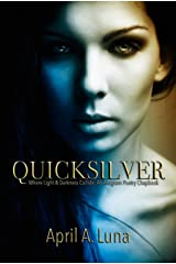 QUICKSILVER: Where Light & Darkness Collide: An Anagram Poetry Chapbook Kindle Edition