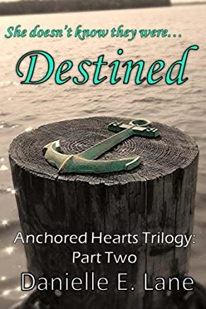 Destined (The Anchored Hearts Trilogy Book 2)