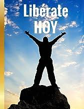 LIBERATE HOY!: GENERANDO RIQUEZA HACIENDO LO QUE MAS TE GUSTA (Spanish Edition)
