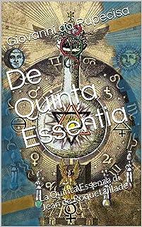 De Quinta Essentia: La Quinta Essenza di Jean de Roquetaillade