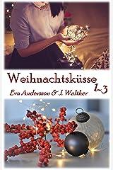 Weihnachtsküsse 1-3: lesbische Weihnachtsgeschichten Kindle Ausgabe