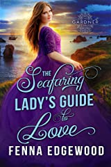 The Seafaring Lady's Guide to Love: A Curvy Girl Regency Romance (The Gardner Girls) Kindle Edition
