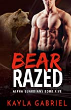 Bear Razed (Alpha Guardians Book 5)