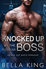 Knocked Up by the Russian Boss: An Age Gap Mafia Romance Kindle Edition