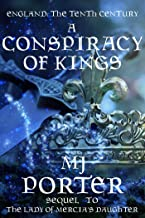 A Conspiracy of Kings: Sequel to The Lady of Mercia's Daughter: England: The Tenth Century