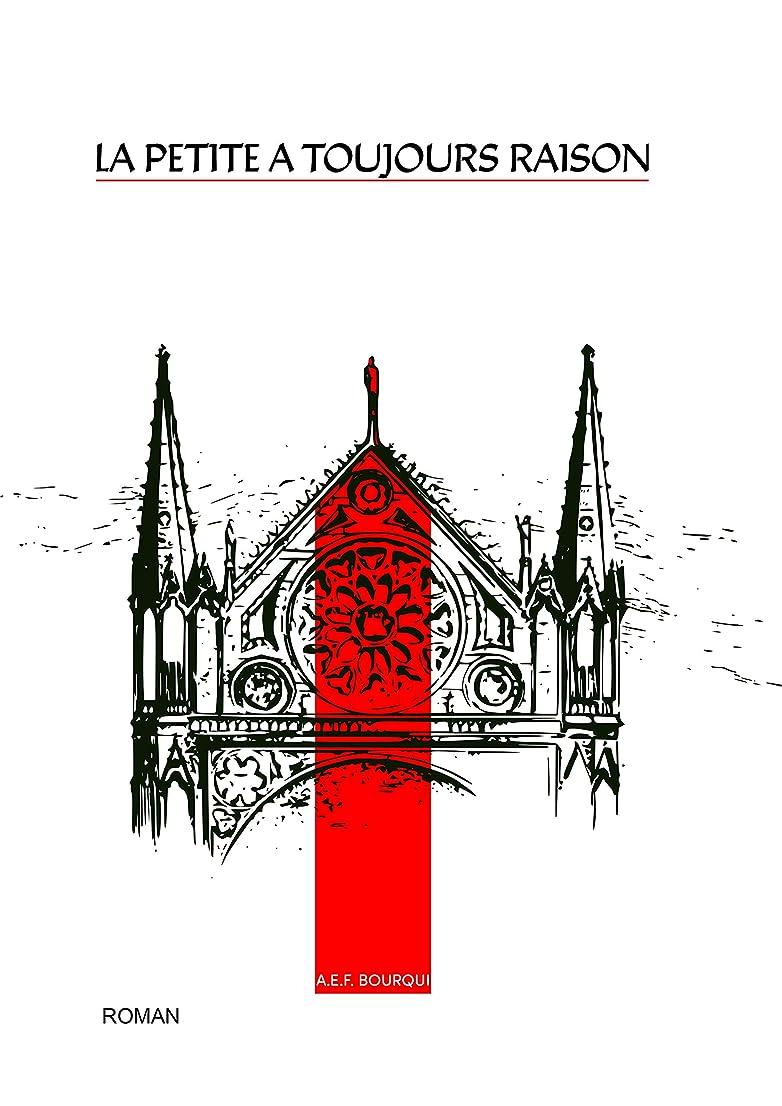 出発する誠実さメーカーLA PETITE A TOUJOURS RAISON (French Edition)