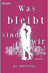 Was bleibt, sind wir: Roman (German Edition) Kindle Edition