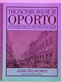 The Factory House at Oporto: Account of the Port Wine Trade