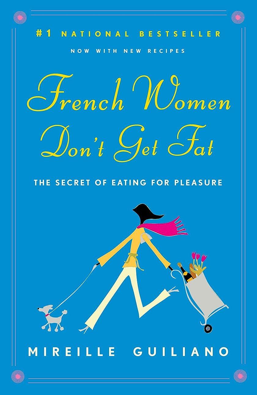 スチール憂慮すべき扇動するFrench Women Don't Get Fat (English Edition)