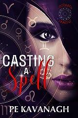 Casting A Spell: A Zodiac Magic Novel Kindle Edition