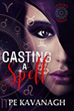 Casting A Spell: A Zodiac Magic Novel