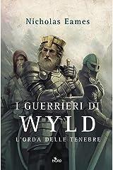 I guerrieri di Wyld: L'orda delle tenebre (Italian Edition) Kindle Edition