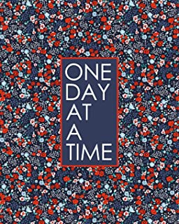 One Day at a Time - 18 Month Planner: Pretty Blue Flowers Recovery Oriented Daily Weekly and Monthly Views with Notes and ...