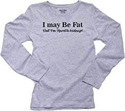 Hollywood Thread I May Be Fat But I'm Hard to Kidnap Women's Long Sleeve T-Shirt