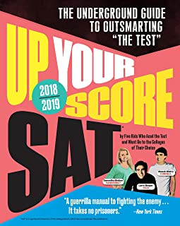 Up Your Score: SAT, 2018-2019 Edition: The Underground Guide to Outsmarting the Test