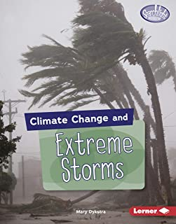 Climate Change and Extreme Storms (Searchlight Books ™ ― Climate Change)