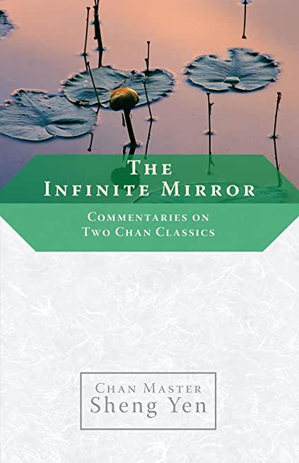 The Infinite Mirror: Commentaries on Two Chan Classics (English Edition)