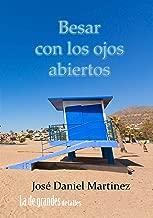 Besar con los ojos abiertos (Eres, objetivamente, hermosa) (Spanish Edition)