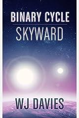 Binary Cycle: Skyward (Binary Cycle Saga Book 3) Kindle Edition