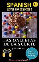 Spanish short stories for beginners (A1-A2): Las galletas de la suerte. Downloadable free Audio. English Edition: Learn Spanish. Improve Spanish Reading. ... Aprender español. Novel. (Spanish Edition)