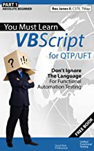 (Part 1) You Must Learn VBScript for QTP/UFT: Don't Ignore The Language For Functional Automation Testing