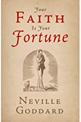 Your Faith Is Your Fortune (The Neville Collection Book 2) Kindle Edition