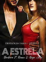 A estrela (Duologia Fama Livro 2) (Portuguese Edition)