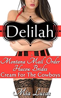 Delilah: Cream For The Cowboys 1 (BBW MFM DP Menage) (Montana Mail Order Hucow Brides)