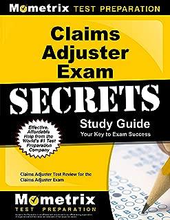 Claims Adjuster Exam Secrets Study Guide: Claims Adjuster Test Review for the Claims Adjuster Exam