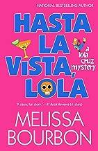 Hasta La Vista, Lola (A Lola Cruz Mystery Book 2)