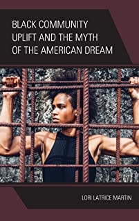 Black Community Uplift and the Myth of the American Dream (English Edition)