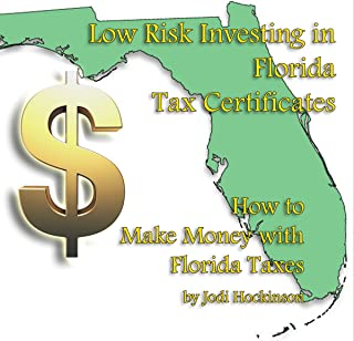 Low Risk Investing with Florida Tax Certificates: How to Make Money with Florida Taxes