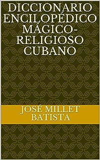 Ennciclopedia de la cultura cubana y del Caribe : Volumen 1 Magia y Religión (Ediciones Joel James Figarola Por los caminos de la Cuba profunda) (Spanish Edition)