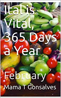 Ital is Vital, 365 Days a Year: February