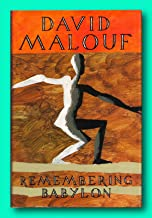 Rare Remembering Babylon - Signed by David Malouf - 1st Edition - IMPAC Dublin Award