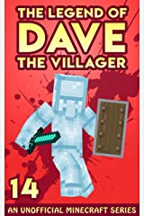 Dave the Villager 14: An Unofficial Minecraft Novel (The Legend of Dave the Villager) Kindle Edition