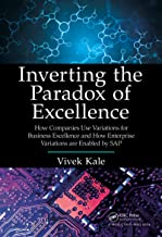 Inverting the Paradox of Excellence: How Companies Use Variations for Business Excellence and How Enterprise Variations Are Enabled by SAP