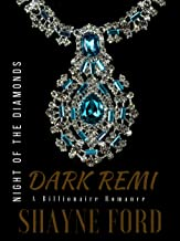 DARK REMI: A Billionaire Romance (NIGHT OF THE DIAMONDS SERIES Book 2)