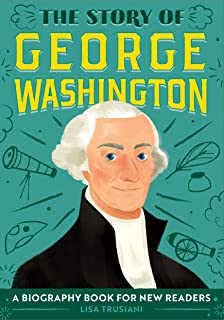 The Story of George Washington: A Biography Book for New Readers
