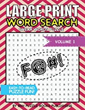 Large Print Word Search: Swear Words Books For Adults Large Print Curse Cussword Word Search Puzzles - Volume 1 (Large Pri...