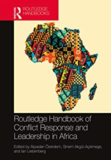 Routledge Handbook of Conflict Response and Leadership in Africa (English Edition)